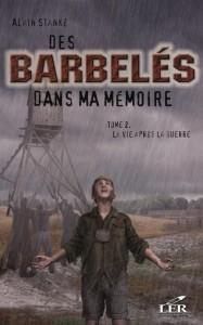 9782895850465~v~Des_barbeles_dans_ma_memoire_2___La_vie_apres_la_guerre