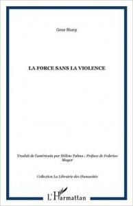 la force sans violence livre